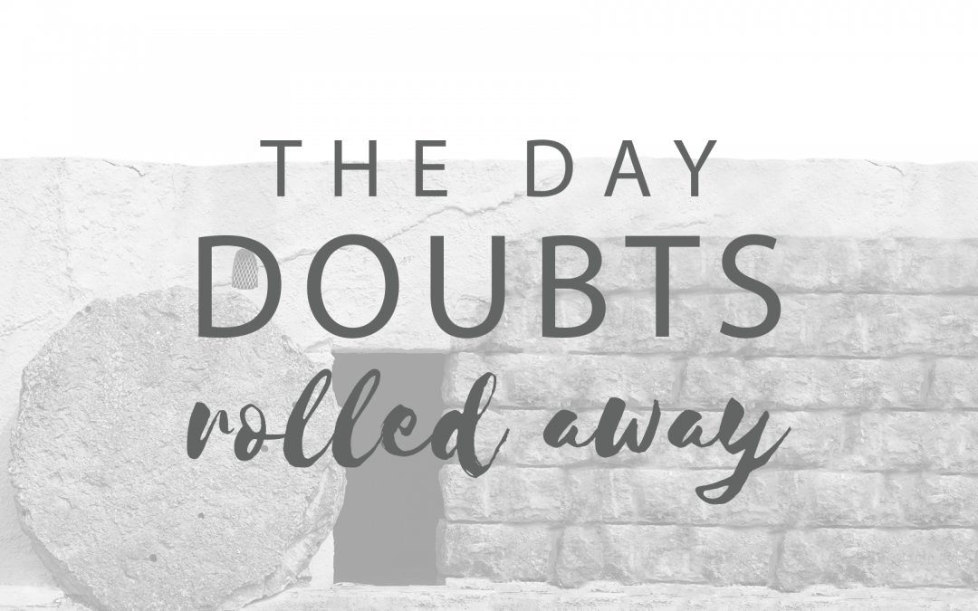The Day Doubt Rolls Away